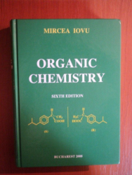 ORGANIC CHEMISTRY . EDITIA A VI-A de MIRCEA IOVU , 2008