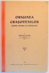 ORIGINEA CRASOVENILOR , STUDIU ISTORIC SI ETNOGRAFIC de TRAIAN SIMU , 1939