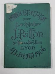 ORNAMENTS POUR L'ARCHITECTURE par J. PEILLON - LYON, 1906