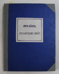 OSTASIATISCHES GERAT , AUSGEWAHLT UND BESCHRIEBEN von OTTO KUMMEL , MIT EINER EINFUHRUNG von ERNST GROSSE , 1925