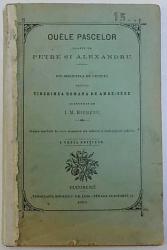OUELE PASCELOR urmate de PETRE si ALEXANDRU din BIBLIOTECA DE LECTURA PENTRU  TINERIMEA ROMANA DE AMBE -SEXE , elaborata de I. M. RIURENU , 1892