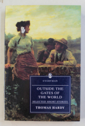 OUTSIDE THE GATES OF THE WORLD - SELECTED SHORT STORIES by THOMAS HARDY , 1996