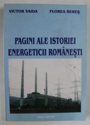 PAGINI ALE ISTORIEI ENERGETICII ROMANESTI de VICTOR VAIDA si FLOREA BERES , 2003