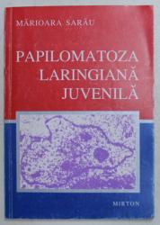 PAPILOMATOZA LARINGIANA JUVENILA de MARIOARA SARAU , 1996