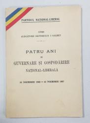 PARTIDUL NATIONAL-LIBERAL CATRE ALEGATORII SECTORULUI 1 GALBEN, PATRU ANI DE GUVERNARE SI GOSPODARIRE NATIONAL-LIBERALA, 13 NOIEMBRIE 1933 - 13 NOIEMBRIE 1937