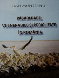 PASARI RARE, VULNERABILE SI PERICLITATE IN ROMANIA - DAN MUNTEANU, 2009
