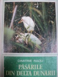 PASARILE DIN DELTA DUNARII de DIMITRIE RADU , 1979