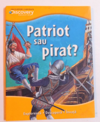 PATRIOT SAU PIRAT ? ( DISCOVERY EDUCATION ) de ROBERT SHEENAN, 2012