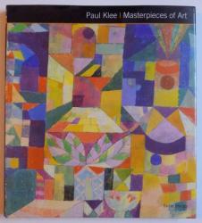 PAUL KLEE - MASTERPIECES OF ART by SUSIE HODGE , 2014