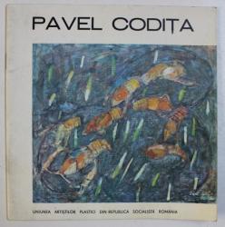 PAVEL CODITA - PICTURA , CATALOG DE EXPOZITIE , 1987