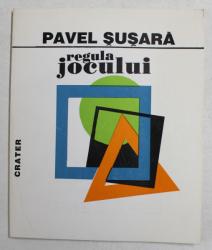 PAVEL SUSARA - REGULA JOCULUI , VERSURI , ilustratii de FRANCOSI PAMFIL , 1996 , DEDICATIE *