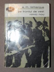 PE FRONTUL DE VEST NIMIC NOU - ERICH MARIA REMARQUE 1965