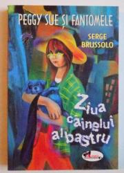 PEGGY SUE SI FANTOMELE , VOLUMUL I : ZIUA CAINELUI ALBASTRU de SERGE BRUSSOLO , 2007