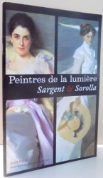 PEINTRES DE LA LUMIERE, SARGENT & SOROLLA , 2007