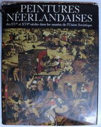 PEINTURES NEERLANDAISES DES XV ET XVI SIECLES DANS LES MUSEES DE L' UNION SOVIETIQUE par NICOLAS NICOULINE , 1987