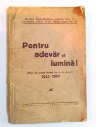 PENTRU ADEVAR SI LUMINA ! ( DARE DE SEAMA DESPRE UN AN DE MUNCA ) 1932 - 1933, BULETINUL DESPARTAMANTULUI JUDETULUI SIBIU AL ASOCIATIUNII