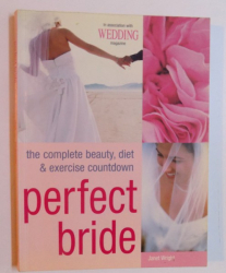 PERFECT BRIDE - THE COMPLETE BEAUTY , DIET & EXERCISE COUNTDOWN by JANET WRIGHT , 2005