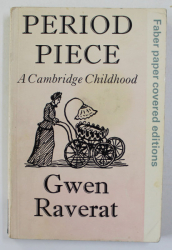 PERIOD PIECE - A CAMBRIDGE CHILDHOOD by GWEN RAVERAT , 1974