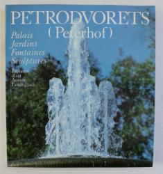 PETRODVORETS ( PETERHOF ) - PALAIS , JARDINS , FONTAINES , SCULPTURES par ABRAM RASKINE , 1978