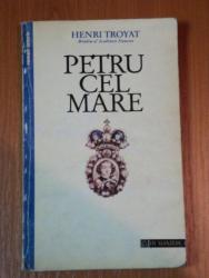 PETRU CEL MARE-HENRI TROYAT,BUC.1994