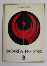 PETRU CRETIA - PASAREA PHOENIX , VERSURI , 1986