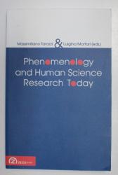 PHENOMENOLOGY AND HUMAN SCIENCE RESEARCH TODAY by MASSIMILIANO TAROZZI AND LUIGINA MORTARI , 2010