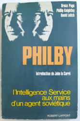 PHILBY - L' INTELLIGEN SERVICE AUX MAINS D' UN AGENT SOVIETIQUE par BRUCE PAGE ..DAVID LEITCH , 1968
