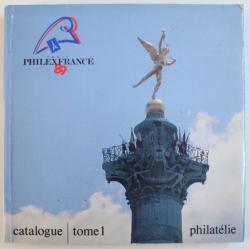 PHILLEXFRANCE89 - CATALOGUE DE L'EXPOSITION MONDIALE DE PHILATELIE, TOME 1, 1989