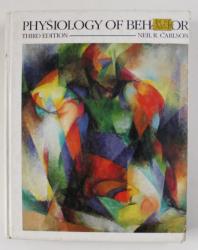 PHYSIOLOGY OF BEHAVIOR by NEIL R. CARLSON , 1985, PREZINTA SUBLINIERI SI INSEMNARI CU MARKERUL *