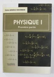 PHYSIQUE I - PREMIERE PARTIE par DOINA MANAILA MAXIMEAN , 2008