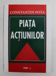 PIATA ACTIUNILOR de CONSTANTIN FOTA , 1999