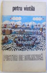 PICTOR DE  DUMINICA  de PETRU VINTILA , 1983