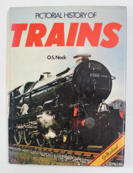 PICTORIAL HISTORY OF TRAINS by O.S. NOCK , 1978