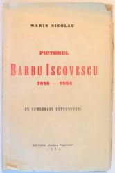PICTORUL BARBU ISCOVESCU 1816-1854 de MARIN NICOLAU , 1940