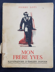 PIERRE LOTI, MON FRERE YVES, ILUSTRATII COLOR DE EMILIEN DUFOUR - EDITURA CALMAN LEVY, 1936