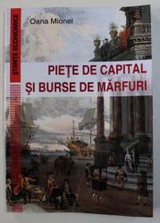 PIETE DE CAPITAL SI BURSE DE MARFURI de OANA MIONEL , 2017