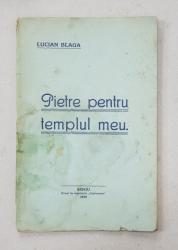 PIETRE PENTRU TEMPLUL MEU de LUCIAN BLAGA , 1919 , EDITIA I *