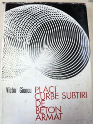 PLACI CURBE SUBTIRI DE BETON ARMAT,PROBLEME SPECIALE DE CALCUL 1974 de VICTOR GIONCU