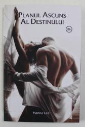 PLANUL ASCUNS AL DESTINULUI de HANNA LEE , 2019