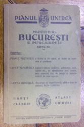 PLANUL UNIREA . MUNICIPIUL BUCURESTI SI IMPREJURIMILE (1940)