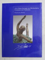 PLASTISCHE WERKE , I . K . H . DIANE HERZOGIN VON WURTTEMBERG , PRINZESSIN VON FRANKREICH ,