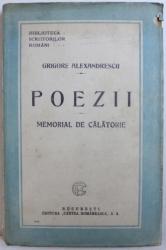 POEZII / MEMORIAL DE CALATORIE de GRIGORE ALEXANDRESCU cu introducere de GH. ADAMESCU ,  1925 , CONTINE SUBLINIERI CU CREIONUL