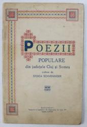 POEZII POPULARE DIN JUDETELE CLUJ SI SOMES , culese de STOICA SCHVENINGER , 1942 , DEDICATIE*