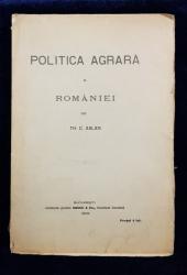POLITICA AGRARA A ROMANIEI de TH. C. ASLAN - BUCURESTI, 1909