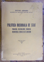 POLITICA NATIONALA DE STAT . PROBLEMA NATIONALIZARII ORASELOR , MINORITATILE ETNICE SI ALTE CHESTIUNI de VICTOR IAMANDI (1935)