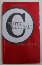 POLITICI CULTURALE , APUSUL UNUI MIT de JEAN - MICHEL DIJAN , 2005