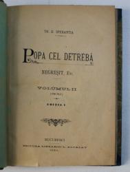 POPA CEL DETREBA de TH.D. SPERANTIA , VOLUMUL II ( PROSA ) , EDITIA I *, 1894