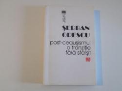 POST - CEAUSISMUL , O TRANZITIE FARA SFARSIT de SERBAN OPRESCU , 2011