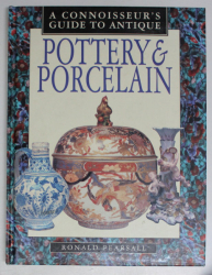 POTTERY and PORCELAIN   - A CONNOISSEUR 'S GUIDE TO ANTIQUE by RONALD PEARSALL , 1997