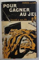 POUR GAGNER AU JEU  - CONSEILS A MON FILS par MARCEL DE LAGRE , 1913